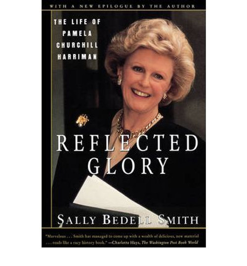 Bedell Smith, Sally / Reflected Glory: Life of Pamela Churchill Harriman (Large Paperback)
