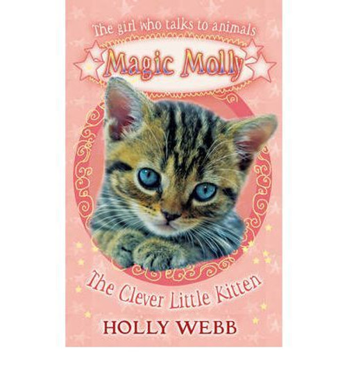 Webb, Holly / Magic Molly: The Clever Little Kitten