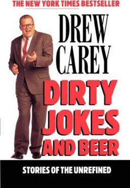 Carey, Drew / Dirty Jokes and Beer: Stories of the Unrefined
