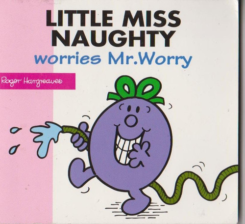 Mr Men and Little Miss, Little Miss Naughty Worries Mr. Worry