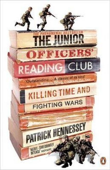 Hennessey, Patrick / The Junior Officers' Reading Club: Killing Time and Fighting Wars