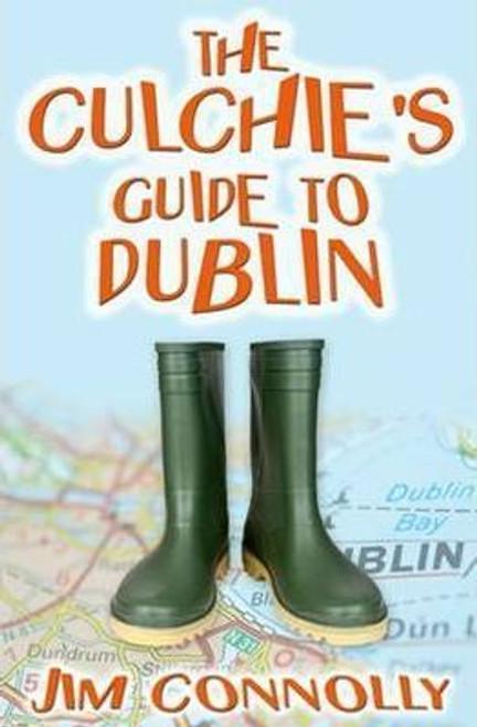 Connolly, Jim / The Culchie's Guide to Dublin