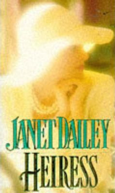 Dailey, Janet / Heiress