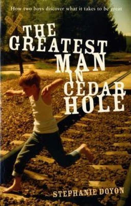 Doyon, Stephanie / The Greatest Man in Cedar Hole