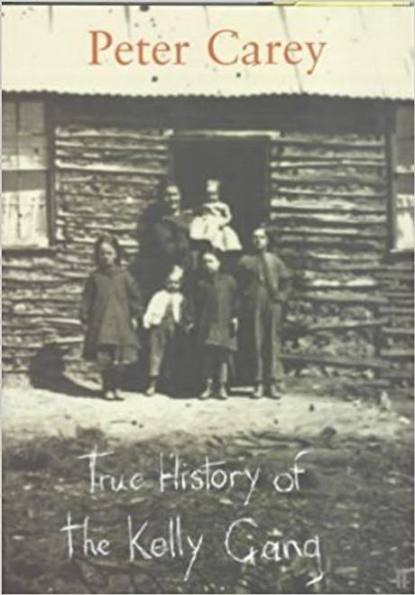 Carey, Peter / True History of the Kelly Gang (Large Hardback)