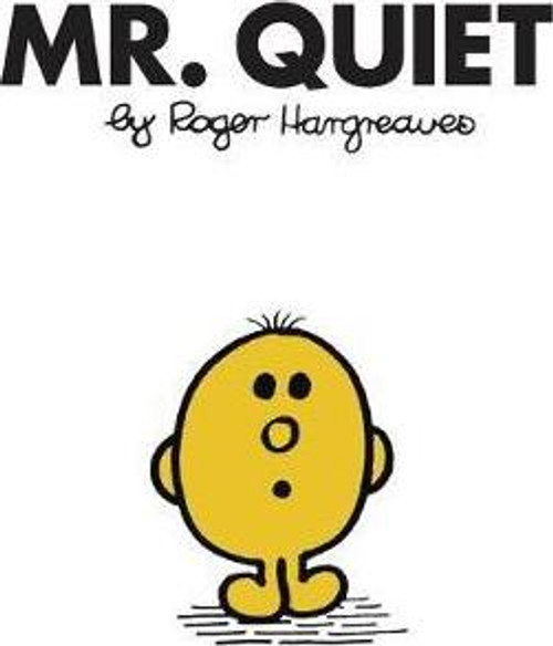 Mr Men and Little Miss, Mr. Quiet