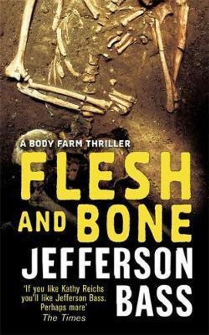 Bass, Jefferson / Flesh and Bone: A Body Farm Thriller
