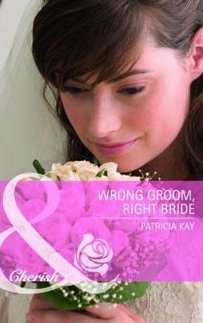 Mills & Boon / Cherish / Wrong Groom, Right Bride