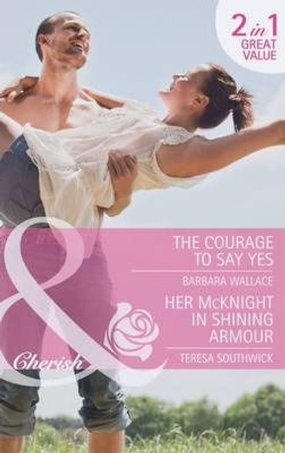 Mills & Boon / Cherish / 2 in 1 / The Courage to Say Yes