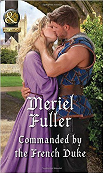 Mills & Boon / Historical / Commanded By The French Duke