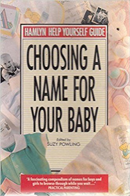 Powling, Suzy / Choosing a Name for Your Baby