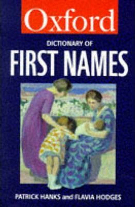 Hanks, Patrick / A Dictionary of First Names