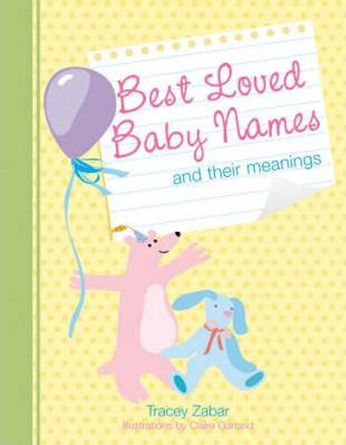 Zabar, Tracey / Best Loved Baby Names and Their Meanings