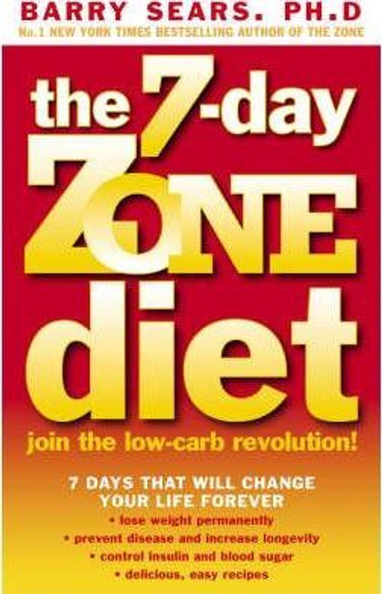 Sears, Barry / The 7-day Zone Diet: Join the Low-carb Revolution!