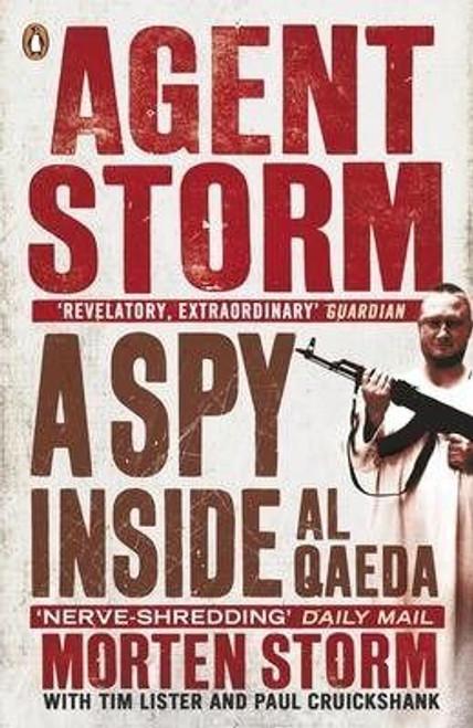 Storm, Morton / Agent Storm: A Spy Inside Al-Qaeda