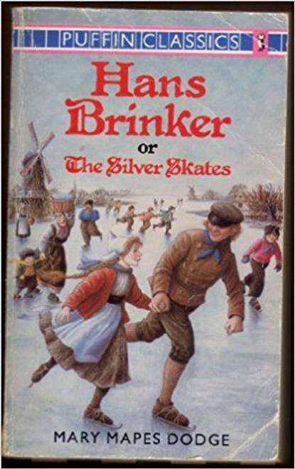 Dodge, Mary / Hans Brinker, or the Silver Skates