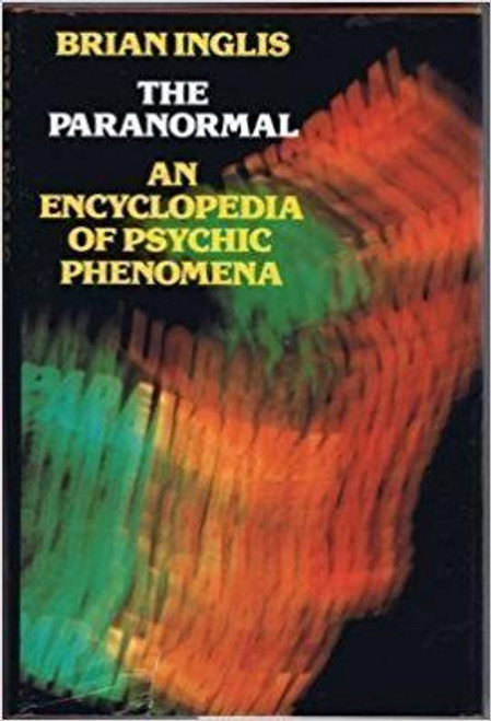 Inglis, Brian / The Paranormal: Encyclopaedia of Psychic Phenomena