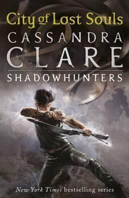 Clare, Cassandra / City of Lost Souls (Mortal Instruments /Shadowhunters Book 5)