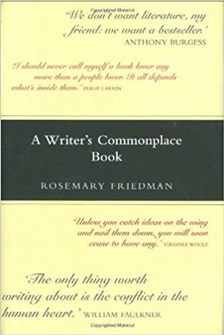 Friedman, Rosemary / A Writer's Commonplace Book (Hardback)