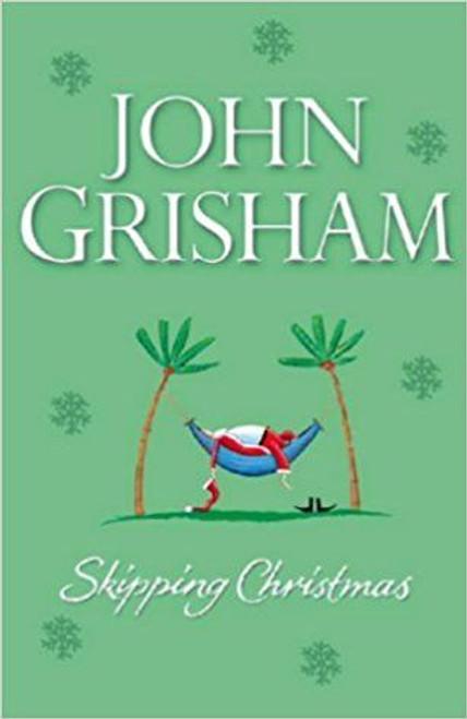 Grisham, John / Skipping Christmas (Hardback)