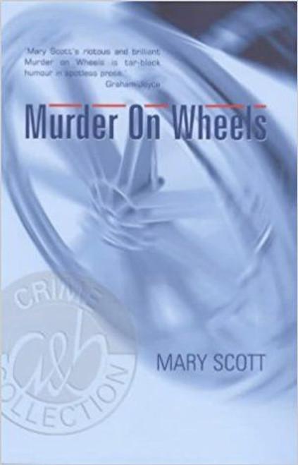 Scott, Mary / Murder on Wheels (Hardback)