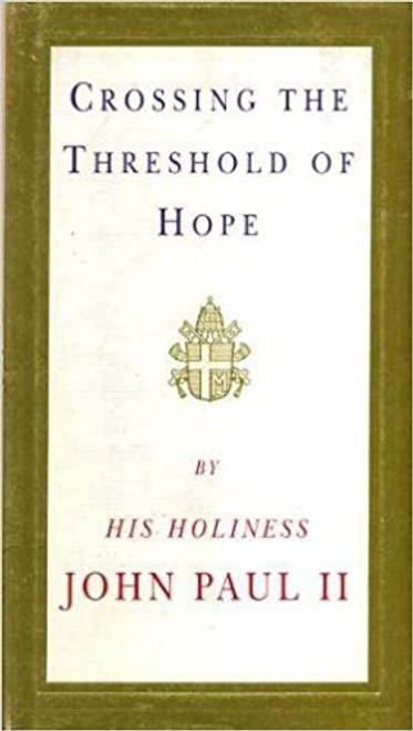 Paul, John / Crossing the Threshold of Hope (Hardback)