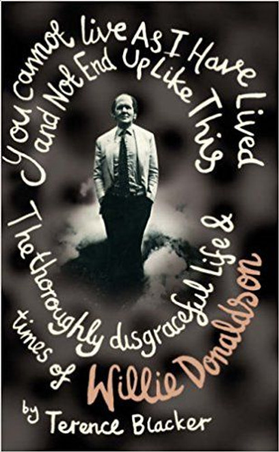 Blacker, Terence / You Cannot Live as I Have Lived and Not End Up Like This (Hardback)