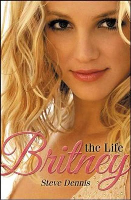 Dennis, Steve / Britney: Inside the Dream (Large Paperback)