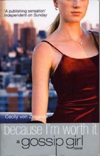 von Ziegesar, cecily / Because I'm Worth it