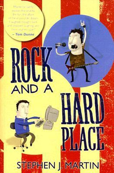 Martin, Stephen J. / Rock and a Hard Place