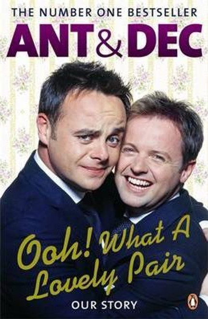 Ant & Dec / Ooh! What a Lovely Pair: Our Story