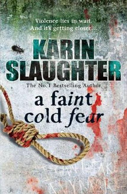 Slaughter, Karin / A Faint Cold Fear