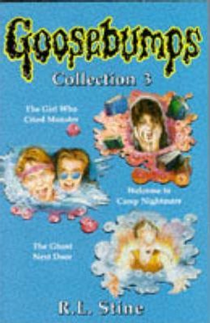 Stine, R.L. / Goosebumps: Collection 3: Girl Who Cried Monster / Welcome to Camp Nightmare / Ghost