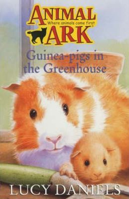 Daniels, Lucy / Animal Ark: Guinea-Pigs in the Greenhouse
