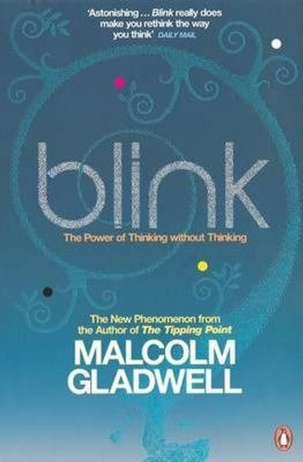 Gladwell, Malcolm / Blink: The Power of Thinking Without Thinking
