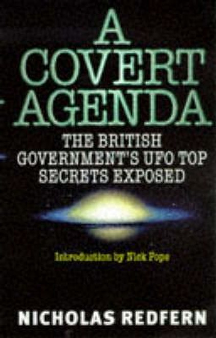 Redfern, Nicholas / A Covert Agenda : British Government's UFO Top Secrets Exposed
