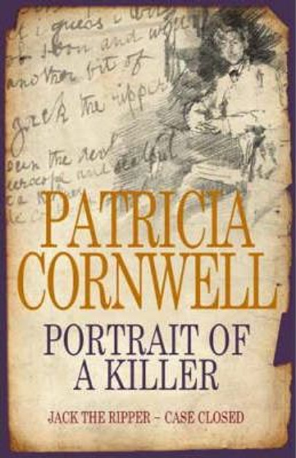 Cornwell, Patricia / Portrait of a Killer : Jack the Ripper - Case Closed (Large Hardback)