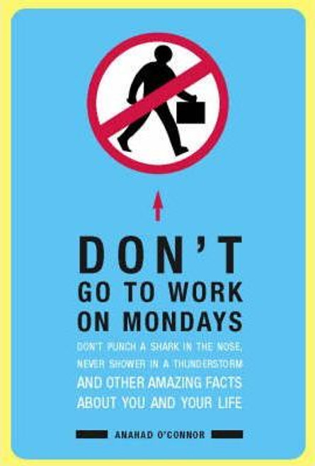 O'Connor, Anahad / Don't Go to Work on Mondays (Hardback)