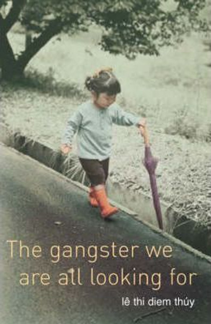 Le, Thuy / The Gangster We Are All Looking For (Hardback)