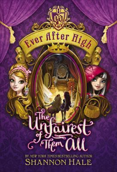 Hale, Shannon / Ever After High: The Unfairest of Them All (Hardback)