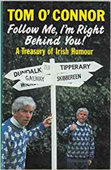O'Connor, Tom / Follow Me, I'm Right Behind You : A Book of Irish Humour (Hardback)