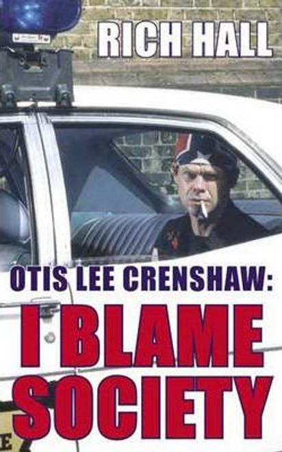 Hall, Rich / Otis Lee Crenshaw : I Blame Society (Medium Paperback)