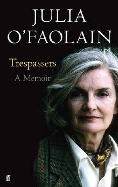 O'Faolain, Julia / Trespassers : A Memoir (Medium Paperback)