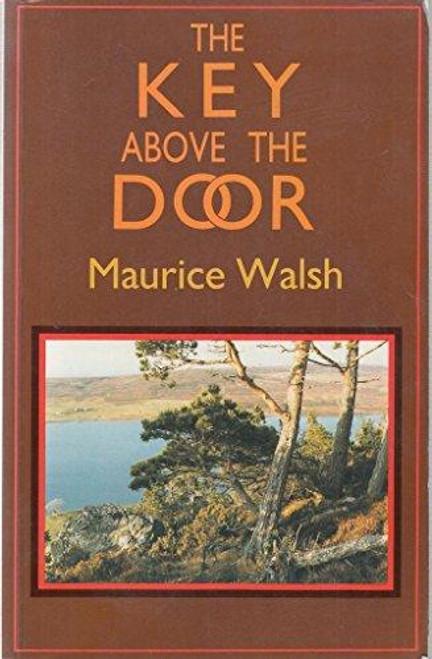 Walsh, Maurice / Key above the Door (Medium Paperback)