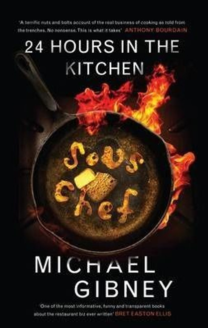 Gibney, Michael / Sous Chef : 24 Hours in the Kitchen (Medium Paperback)