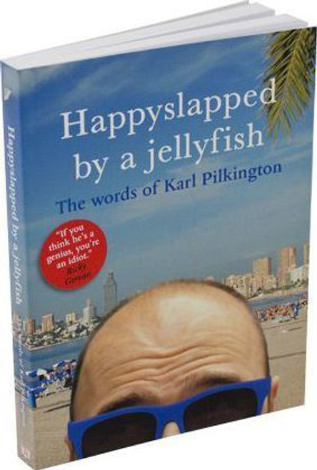 Pilkington, Karl / Happyslapped by a Jellyfish : The words of Karl Pilkington (Medium Paperback)