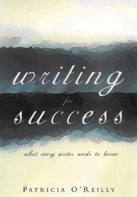 O'Reilly, Patricia / Writing for Success (Medium Paperback)