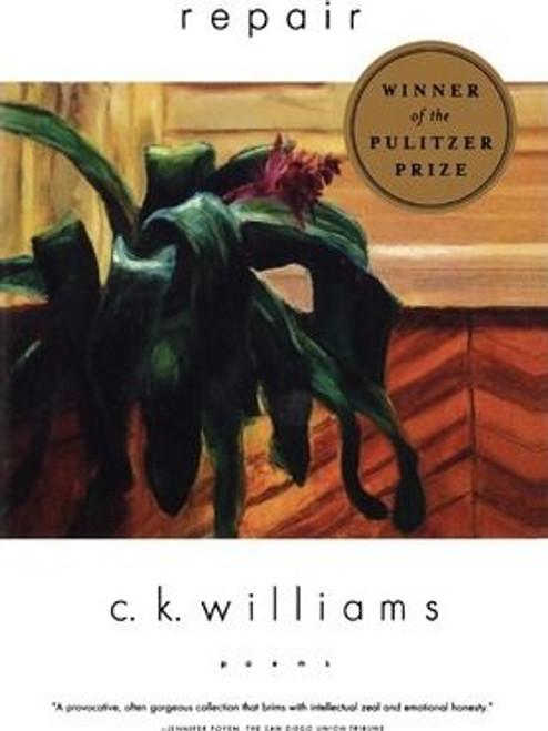 Williams, C. K. / Repair : Poems (Medium Paperback)