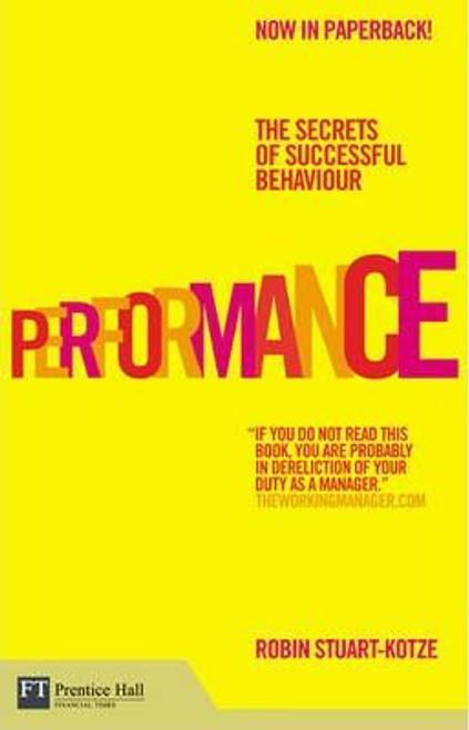 Stuart-Kotze, Robin / Performance : The Secrets of Successful Behaviour (Medium Paperback)