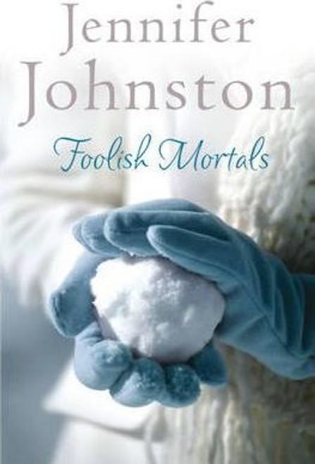 Johnston, Jennifer / Foolish Mortals